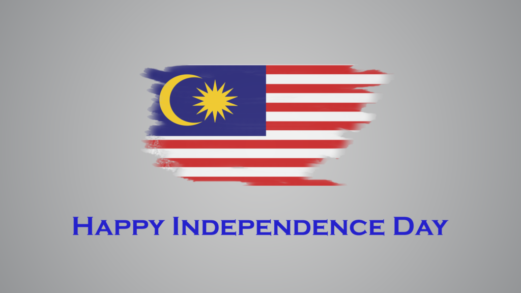 Happy Independence Day Malaysia